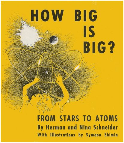 How Big is Big? From Stars to Atoms by Herman and Nina Schneider