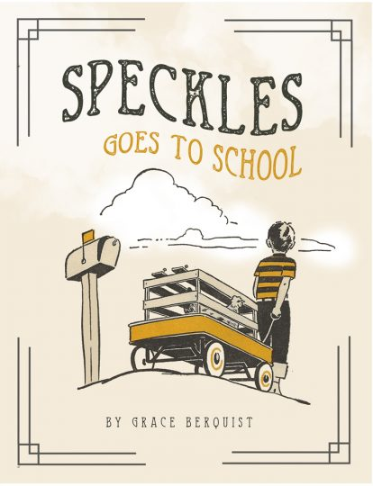 Speckles Goes to School by Grace Berquist