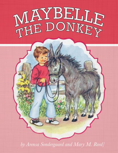 Maybelle the Donkey by Arensa Sondergaard and Mary M. Reed