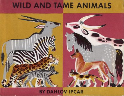 Wild and Tame Animals by Dahlov Ipcar