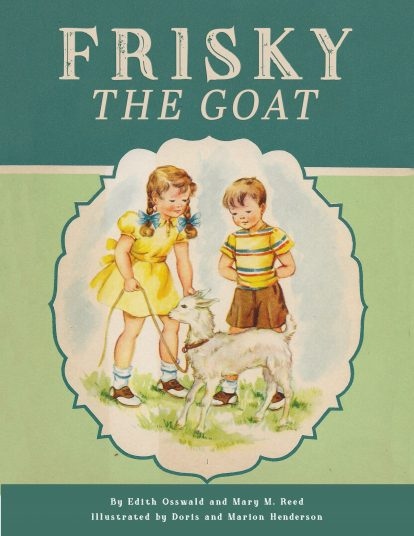 Frisky the Goat by Edith Osswald and Mary M. Reed