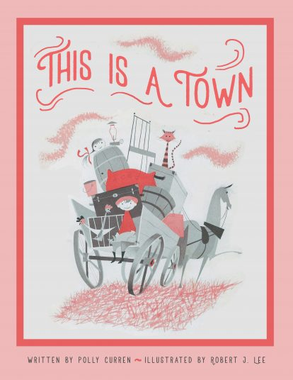 This is a Town by Polly Curren
