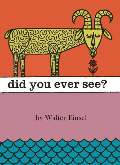 Did You Ever See? by Walter Einsel